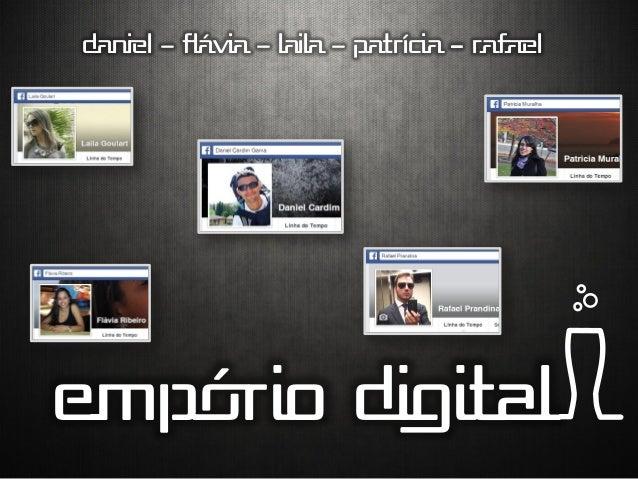 Daniel – flávia – laila – patrícia - rafael EMPóRIO DIGITAL