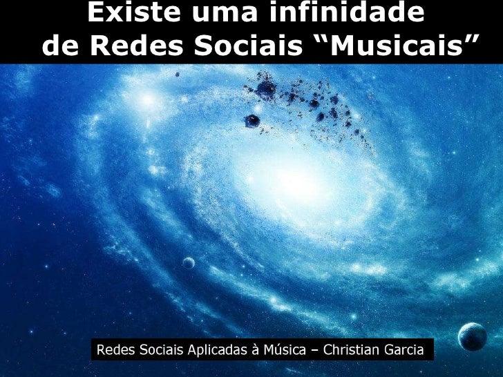 """Existe uma infinidade  de Redes Sociais """"Musicais"""""""