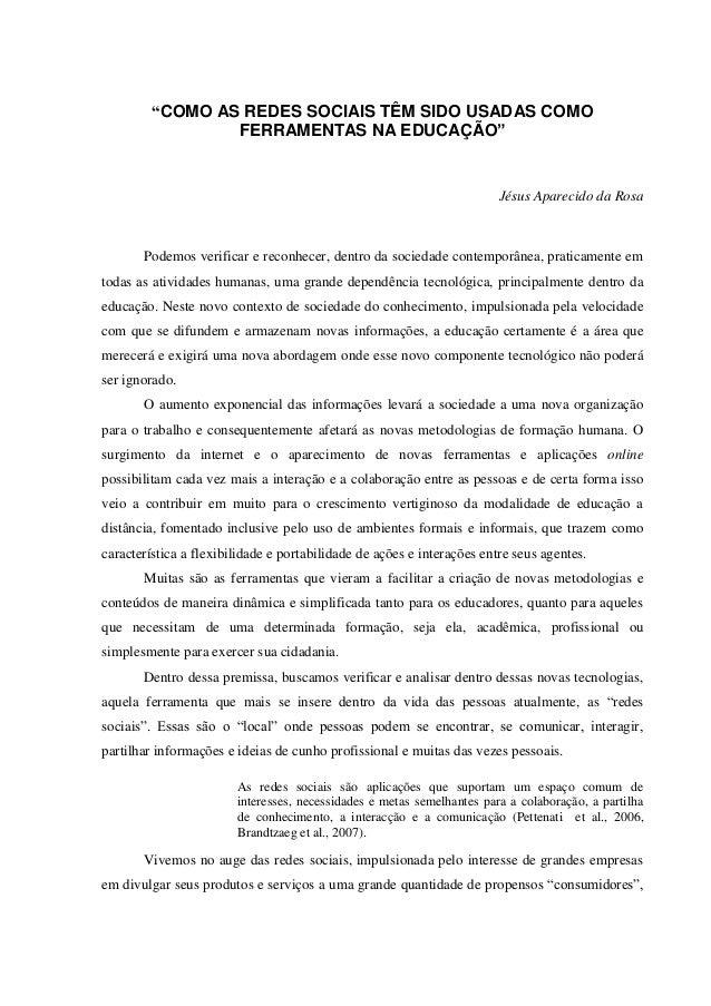 """""""COMO AS REDES SOCIAIS TÊM SIDO USADAS COMO FERRAMENTAS NA EDUCAÇÃO"""" Jésus Aparecido da Rosa Podemos verificar e reconhece..."""
