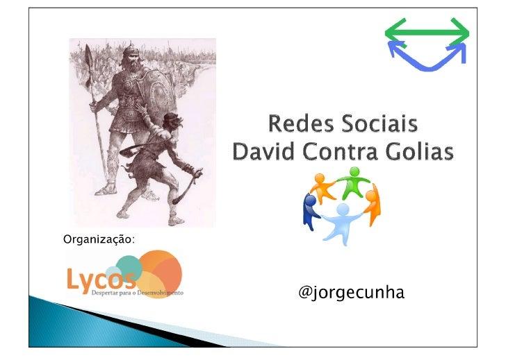 Redes sociais David contra Golias