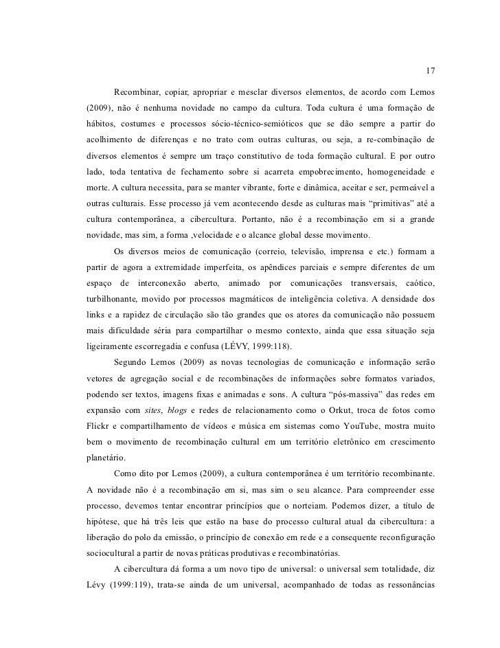 17       Recombinar, copiar, apropriar e mesclar diversos elementos, de acordo com Lemos(2009), não é nenhuma novidade no ...