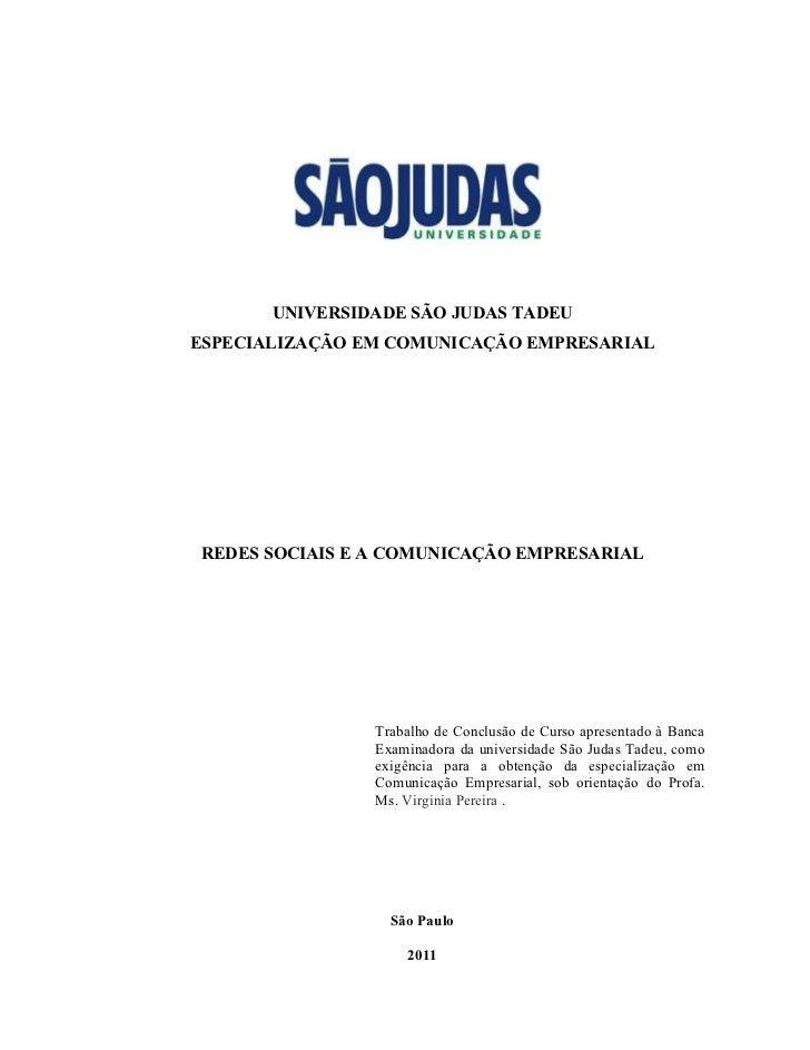 2       UNIVERSIDADE SÃO JUDAS TADEUESPECIALIZAÇÃO EM COMUNICAÇÃO EMPRESARIALREDES SOCIAIS E A COMUNICAÇÃO EMPRESARIAL    ...