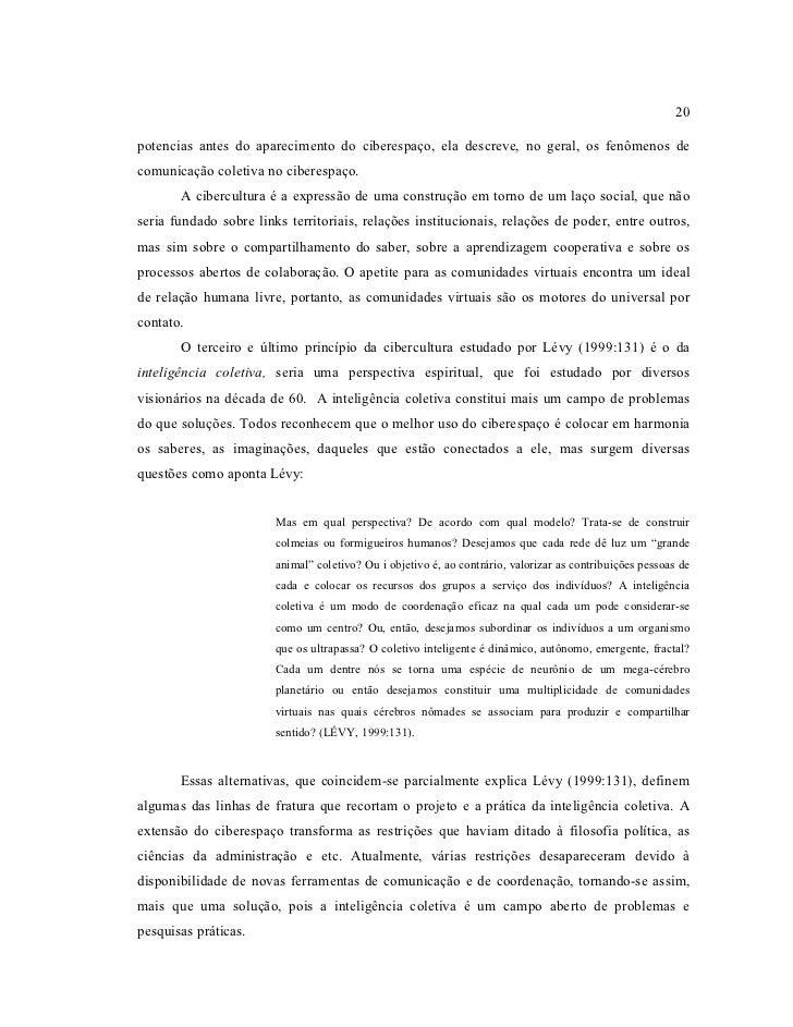 20potencias antes do aparecimento do ciberespaço, ela descreve, no geral, os fenômenos decomunicação coletiva no ciberespa...