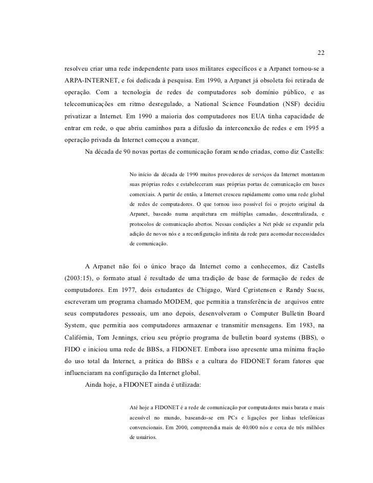 22resolveu criar uma rede independente para usos militares específicos e a Arpanet tornou-se aARPA-INTERNET, e foi dedicad...