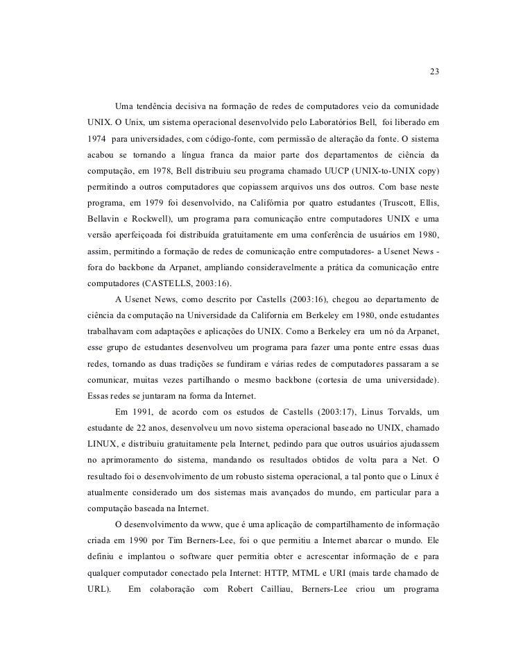 23        Uma tendência decisiva na formação de redes de computadores veio da comunidadeUNIX. O Unix, um sistema operacion...