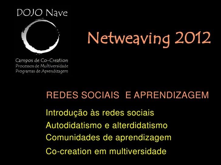 REDES SOCIAISE APRENDIZAGEMIntrodução às redes sociais: as diferenças fundamentaisentre descentralização e distribuição, p...
