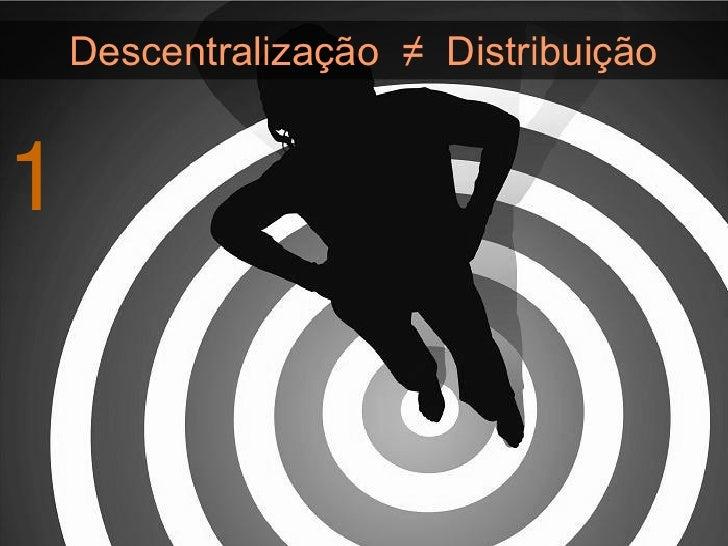 Para entender a                         diferença entre                       descentralização e                          ...