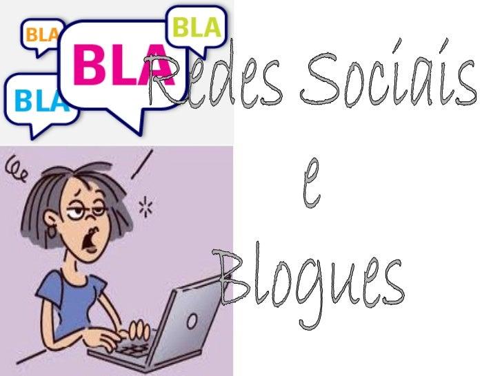 Redes Sociais  e  Blogues