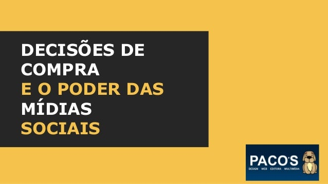 DECISÕES DE COMPRA E O PODER DAS MÍDIAS SOCIAIS