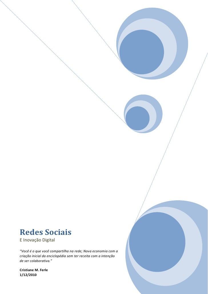 """Redes SociaisE Inovação Digital""""Você é o que você compartilha na rede; Nova economia com acriação inicial da enciclopédia ..."""
