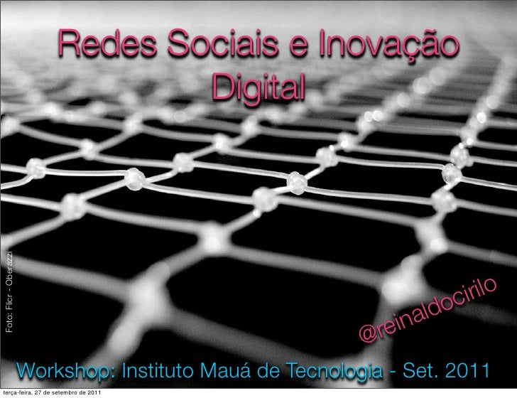 Redes Sociais e Inovação                                     DigitalFoto: Flicr - Oberazzi                                ...