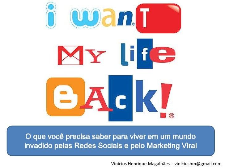 Redes Sociais e Marketing Viral<br />O que você precisa saber para viver em um mundo invadido pelas Redes Sociais e pelo M...
