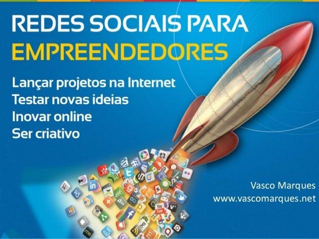 Redes Sociais Empreendedores | Vasco MarquesVasco Marqueswww.vascomarques.net