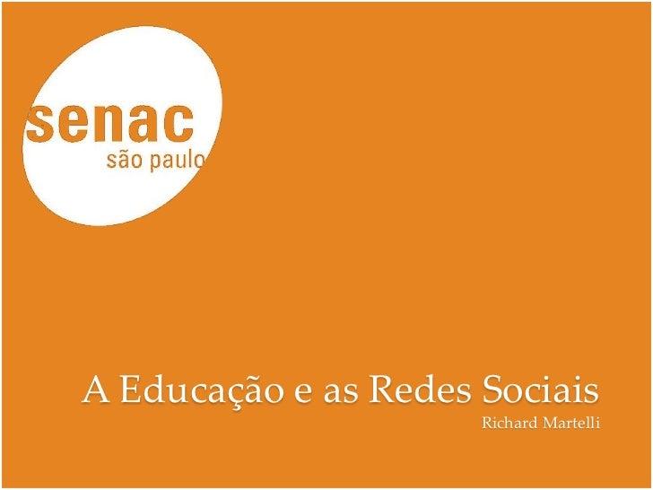 A Educação e as Redes Sociais                      Richard Martelli