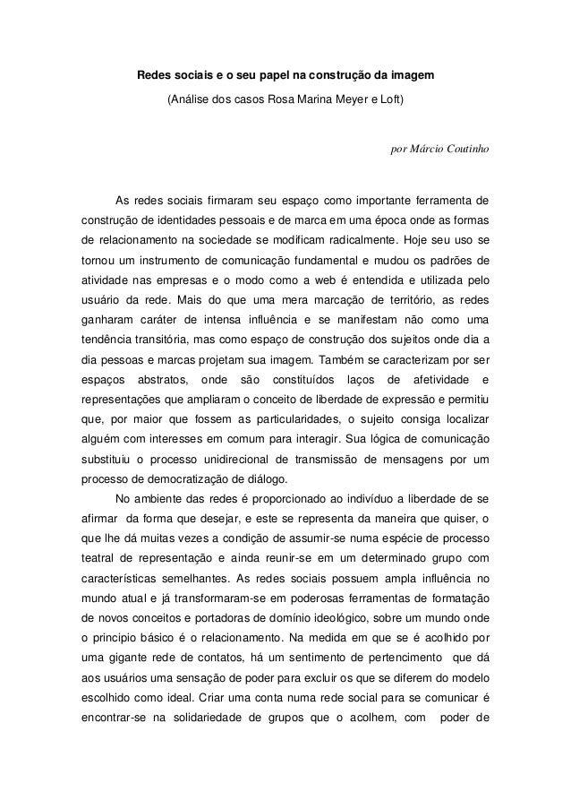 Redes sociais e o seu papel na construção da imagem (Análise dos casos Rosa Marina Meyer e Loft) por Márcio Coutinho As re...