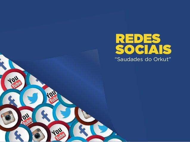 """REDES  SOCIAIS  """"Saudades do Orkut"""""""