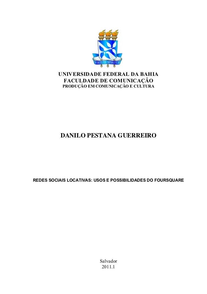 UNIVERSIDADE FEDERAL DA BAHIA           FACULDADE DE COMUNICAÇÃO           PRODUÇÃO EM COMUNICAÇÃO E CULTURA          DANI...