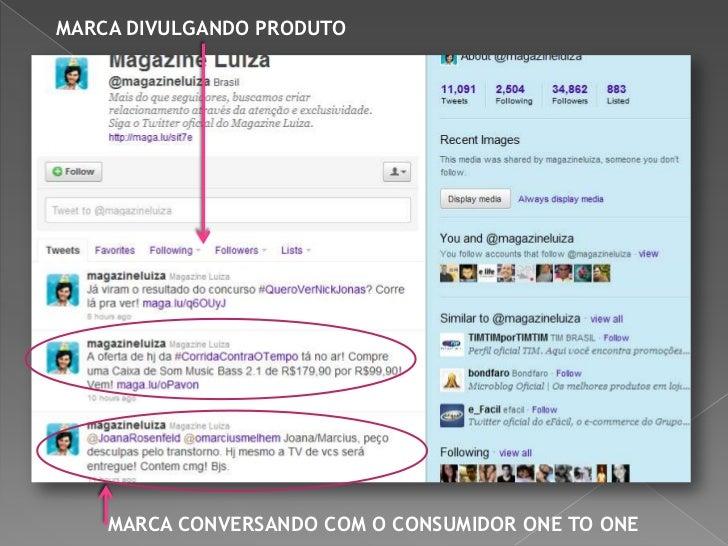 MARCA DIVULGANDO PRODUTO    MARCA CONVERSANDO COM O CONSUMIDOR ONE TO ONE