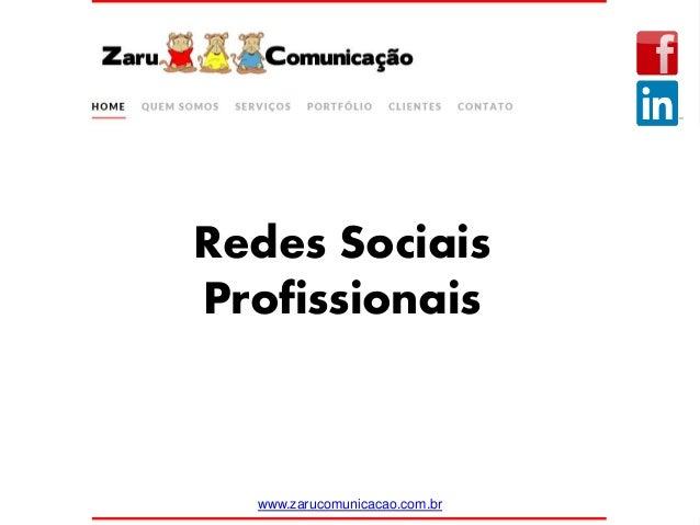 Redes Sociais Profissionais www.zarucomunicacao.com.br