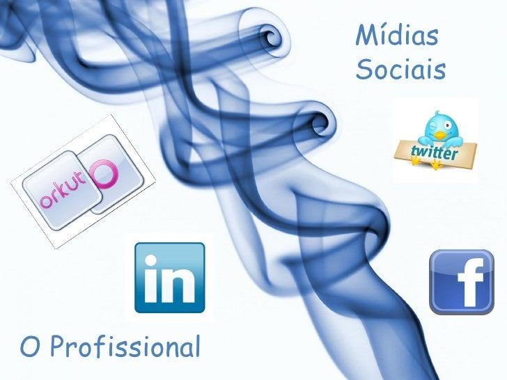 Mídias Sociais O Profissional