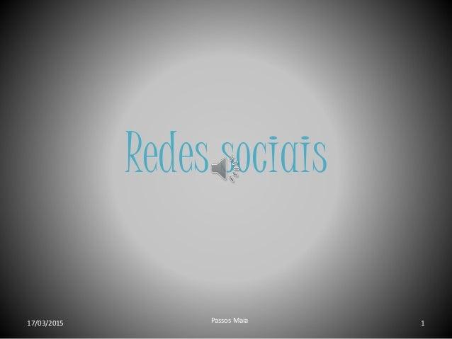 Redes sociais 17/03/2015 Passos Maia 1