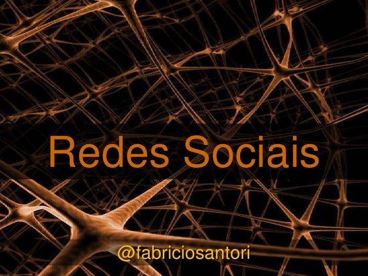 Redes Sociais   @fabriciosantori