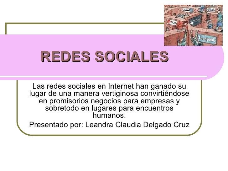 REDES SOCIALES   Las redes sociales en Internet han ganado su lugar de una manera vertiginosa convirtiéndose en promisorio...