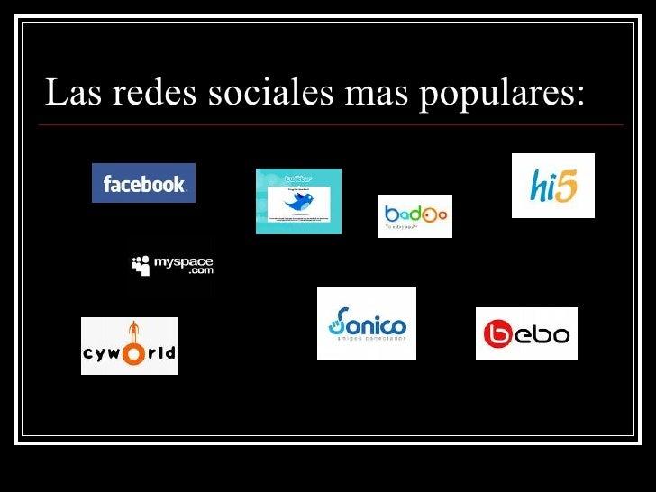 Las redes sociales mas populares: