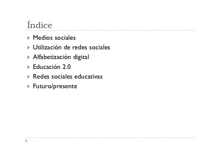 Índice  Medios   sociales  Utilización de redes sociales  Alfabetización digital  Educación 2.0  Redes sociales ...