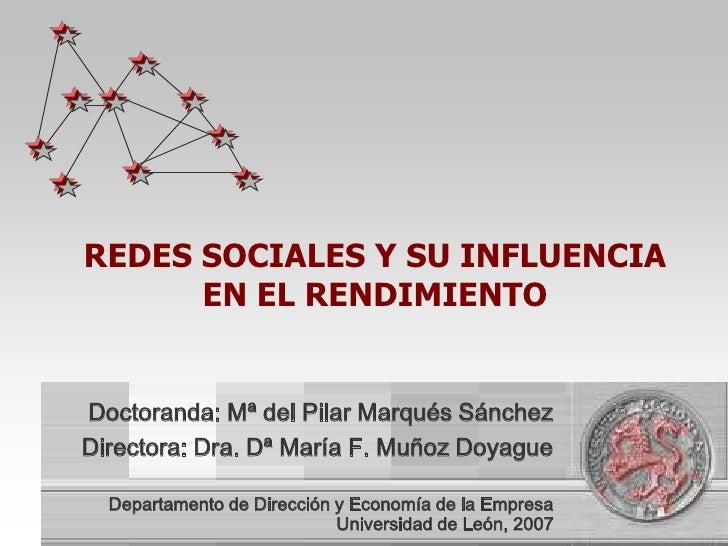 REDES SOCIALES Y SU INFLUENCIA EN EL RENDIMIENTO<br />Doctoranda: Mª del Pilar Marqués Sánchez Directora: Dra. Dª María F....