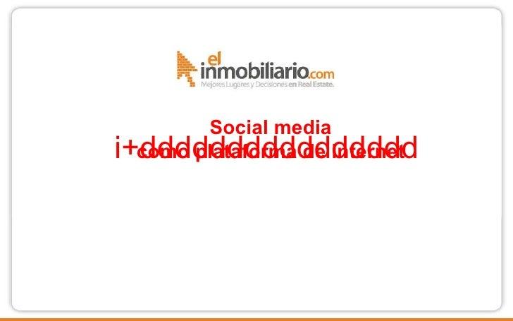 i+dddddddddddddddd Social media como plataforma de internet