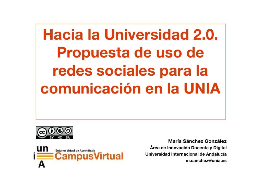 Hacia la Universidad 2.0.   Propuesta de uso de  redes sociales para la comunicación en la UNIA                           ...