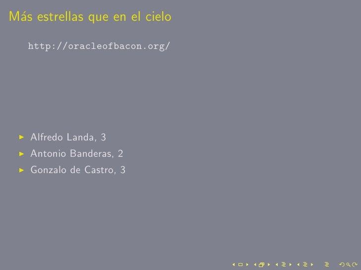 M´s estrellas que en el cielo  a    http://oracleofbacon.org/        Alfredo Landa, 3    Antonio Banderas, 2    Gonzalo de...