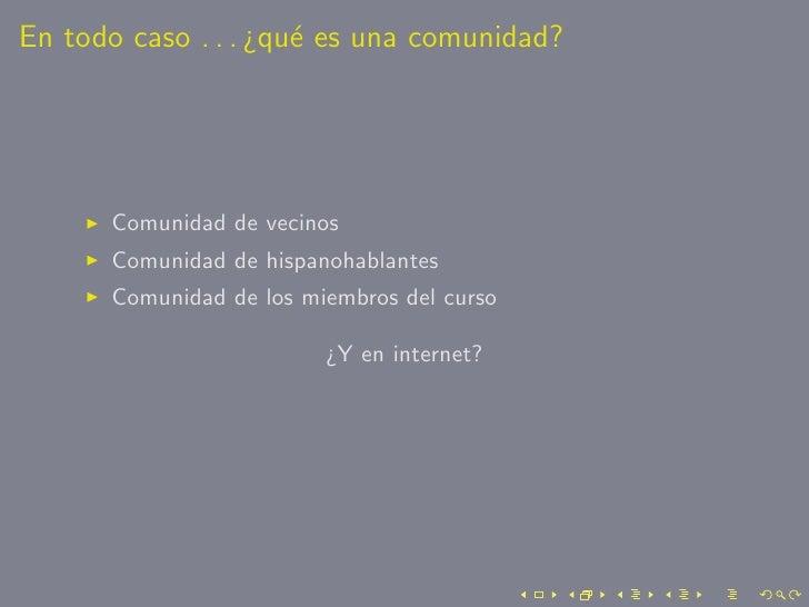 En todo caso . . . ¿qu´ es una comunidad?                       e           Comunidad de vecinos       Comunidad de hispan...