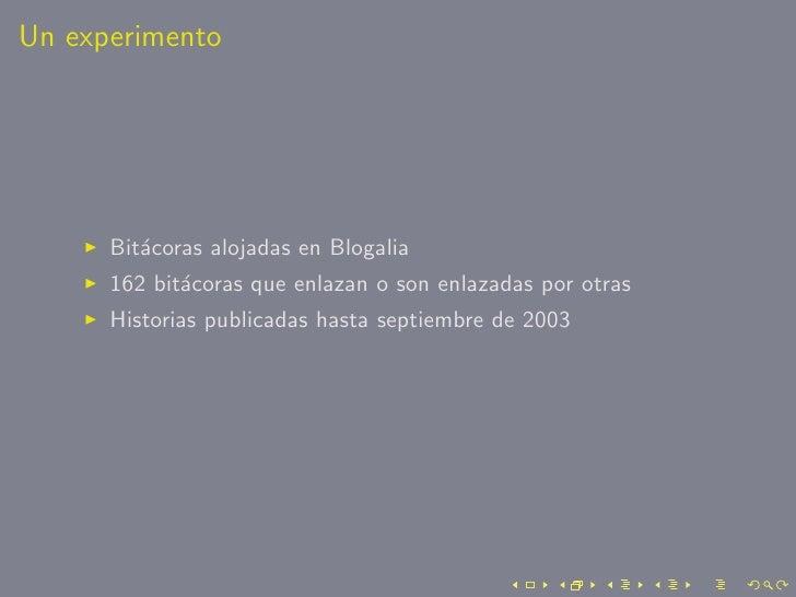 Un experimento           Bit´coras alojadas en Blogalia          a       162 bit´coras que enlazan o son enlazadas por otr...