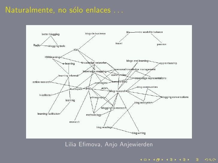Naturalmente, no s´lo enlaces . . .                   o                      Lilia Efimova, Anjo Anjewierden