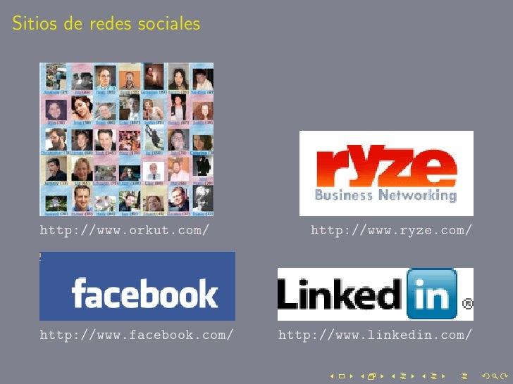 Sitios de redes sociales        http://www.orkut.com/         http://www.ryze.com/        http://www.facebook.com/   http:...