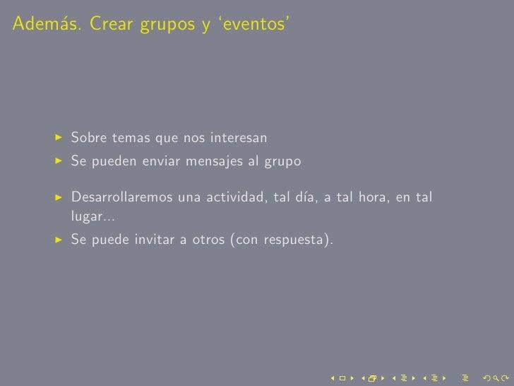 Adem´s. Crear grupos y 'eventos'     a           Sobre temas que nos interesan       Se pueden enviar mensajes al grupo   ...