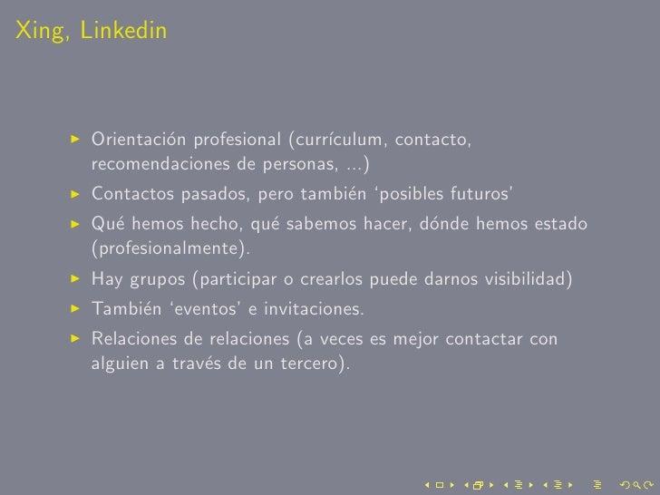 Xing, Linkedin          Orientaci´n profesional (curr´                o                   ıculum, contacto,       recomend...