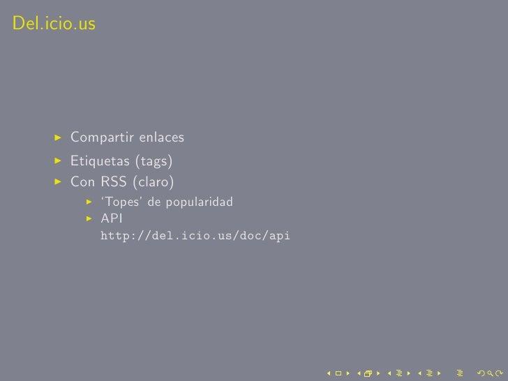Del.icio.us            Compartir enlaces        Etiquetas (tags)        Con RSS (claro)               'Topes' de popularid...