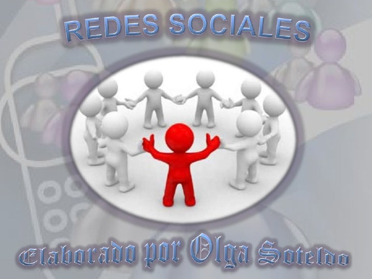 REDES SOCIALES<br />Elaborado por Olga Soteldo<br />