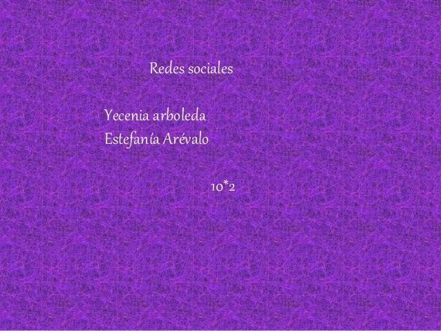 Redes sociales Yecenia arboleda Estefanía Arévalo 10*2