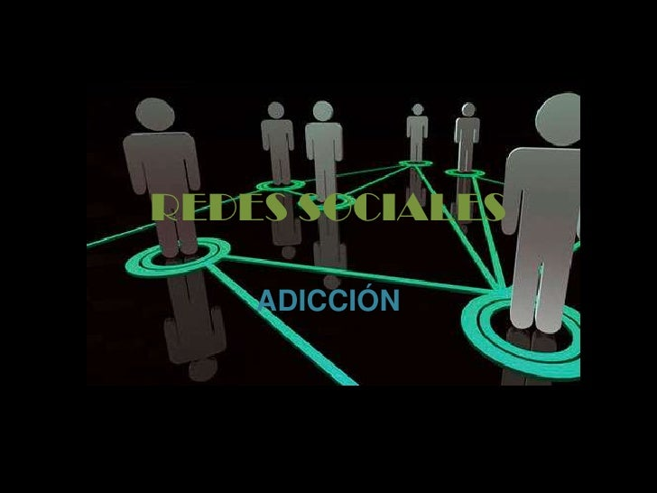 REDES SOCIALES <br />ADICCIÓN <br />