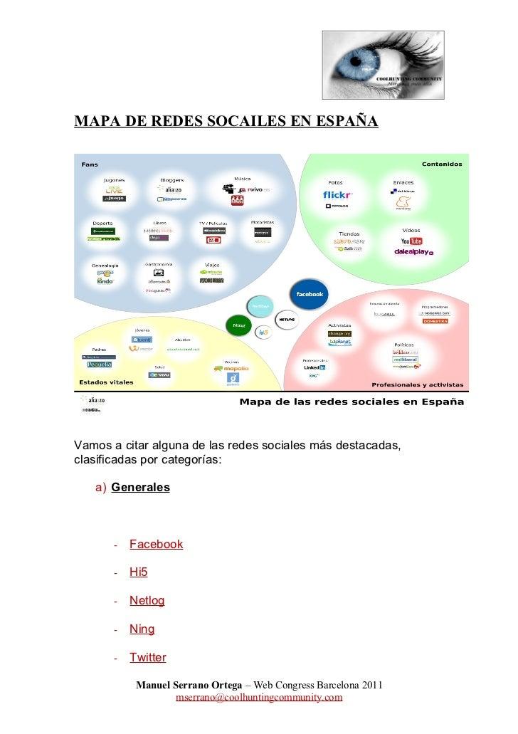 MAPA DE REDES SOCAILES EN ESPAÑAVamos a citar alguna de las redes sociales más destacadas,clasificadas por categorías:   a...
