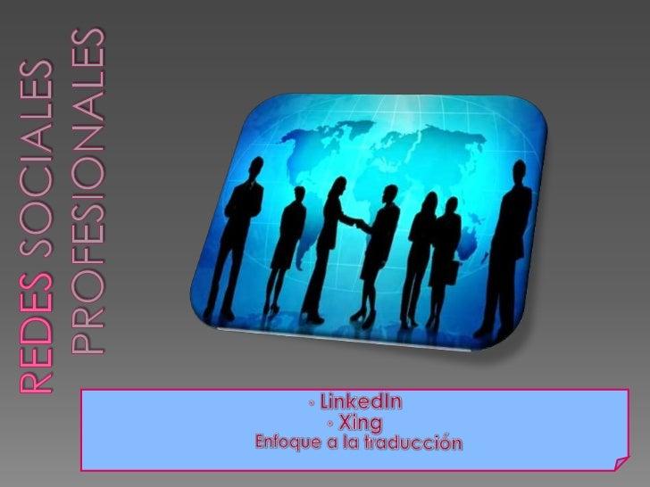 Redessociales      Profesionales<br /><ul><li>LinkedIn