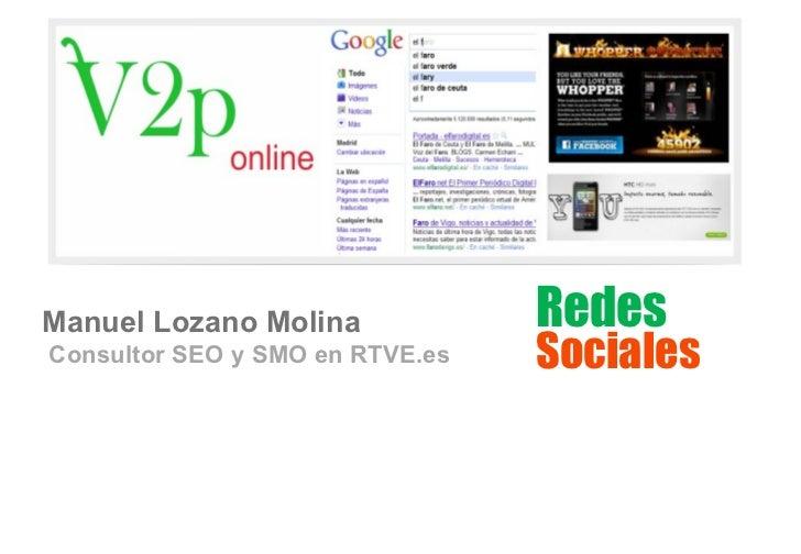 Manuel Lozano Molina Consultor SEO y SMO en RTVE.es Redes Sociales