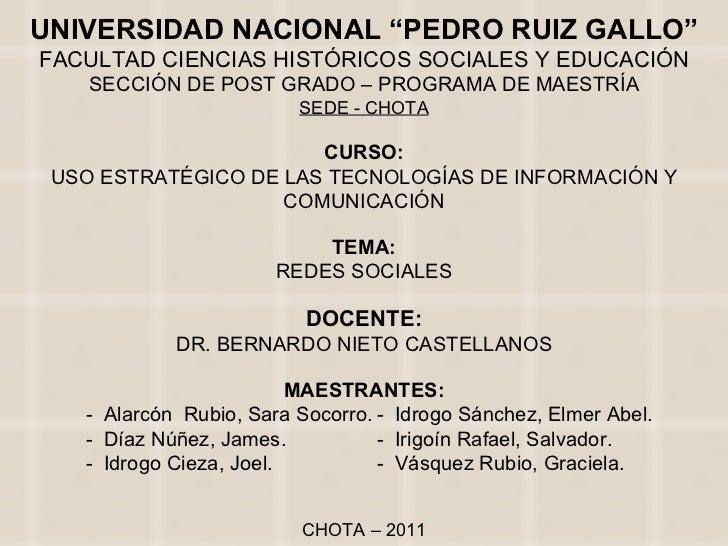 """UNIVERSIDAD NACIONAL """"PEDRO RUIZ GALLO"""" FACULTAD CIENCIAS HISTÓRICOS SOCIALES Y EDUCACIÓN SECCIÓN DE POST GRADO – PROGRAMA..."""