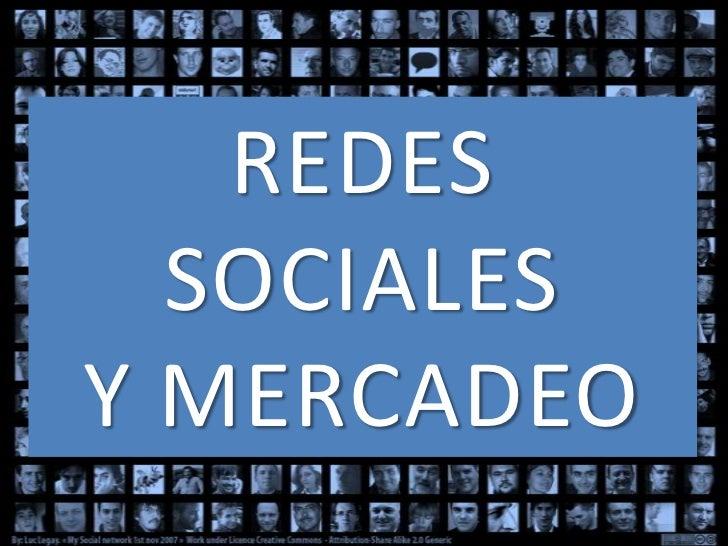 REDES SOCIALES <br />Y MERCADEO<br />