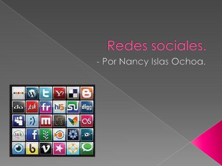 Redes sociales.<br />- Por Nancy Islas Ochoa.<br />