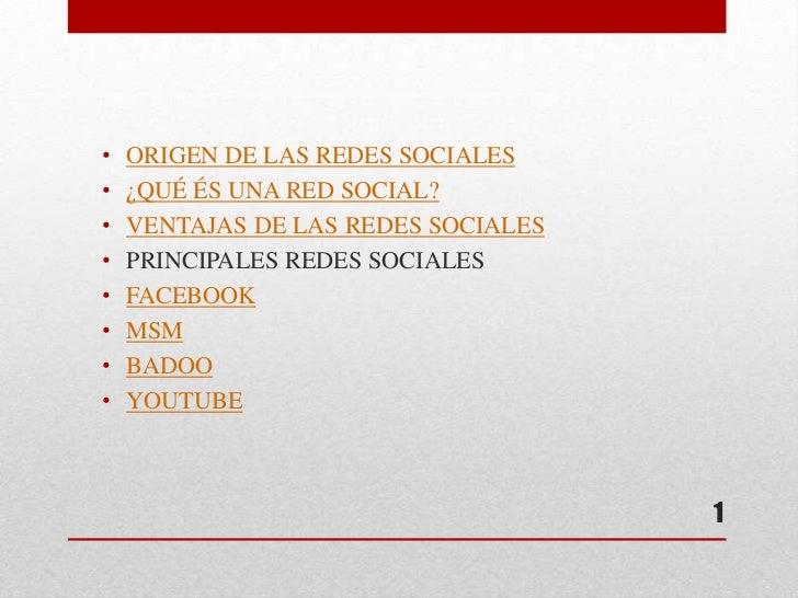 •   ORIGEN DE LAS REDES SOCIALES•   ¿QUÉ ÉS UNA RED SOCIAL?•   VENTAJAS DE LAS REDES SOCIALES•   PRINCIPALES REDES SOCIALE...